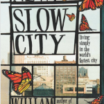Review: New Slow City by William Powers Can Help Bring Peace to Your City Life
