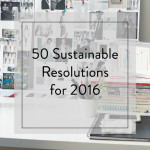 50 Sustainable Resolutions to Consider for 2016