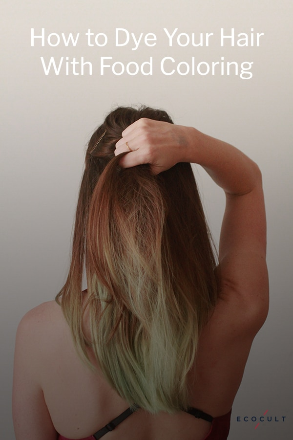 How To Dye Your Hair With Food Coloring A Non Toxic Alternative To