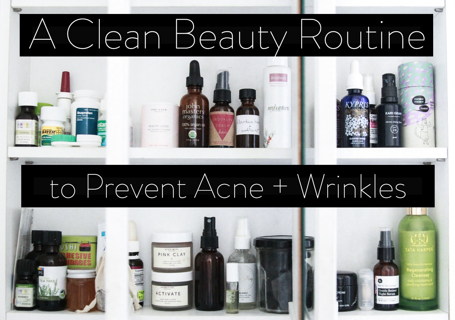 A Clean Beauty Routine to Prevent Acne and Wrinkles