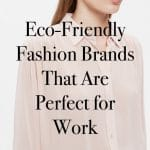 28 Places to Get Office-Appropriate Sustainable and Ethical Fashion