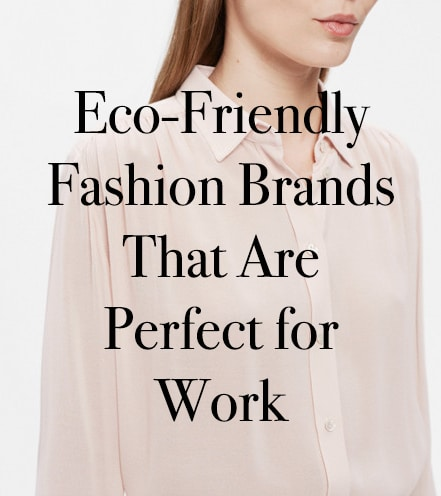 I Ve Been Frequently Asked By My Readers If There Is Professional Eco Friendly Fashion They Can Wear To Work And The Answer Yes