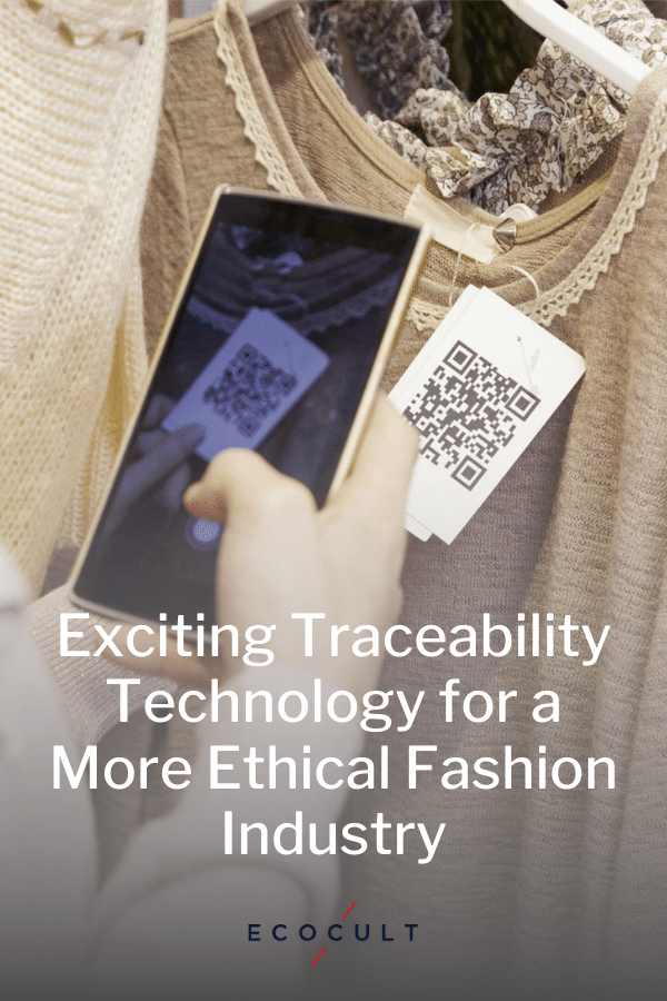 Exciting Traceability Technology for a More Ethical Fashion Industry